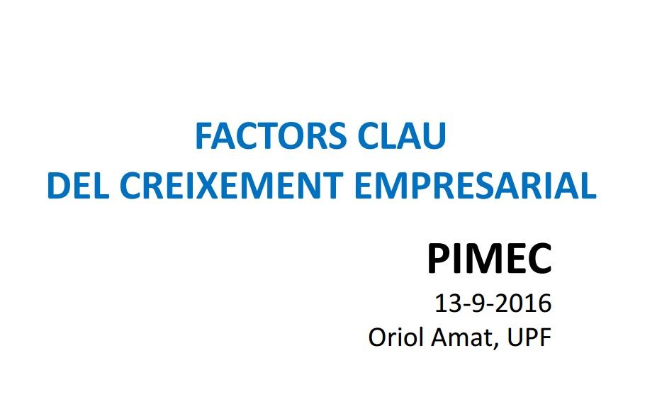 factors-clau-del-creixement-empresarial-conferencia-sr-oriol-amat-upf-13-de-setembre16-a-pimec